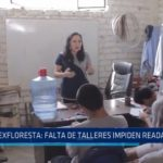 Ex Floresta: Ausencia de talleres impiden readaptación