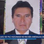 Huanchaco: Juez de Paz asesinado no recibía amenazas de muerte