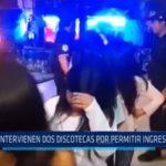 Trujillo: Intervienen dos discotecas por permitir ingreso a menores de edad