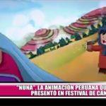 """""""Nuna"""", la animación peruana que se presentó en Festival de Cannes"""