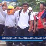Iquitos: Obreros de construcción exigen el pago de sus sueldos