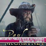 """Paul McCartney publica foto de su personaje en """"Piratas del Caribe 5"""""""