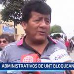 Trujillo: Personal administrativo de la UNT bloquea vías