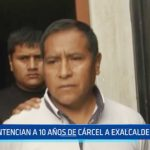 Trujillo: Sentencian a 10 años de cárcel a exalcalde de Julcán