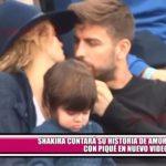Shakira contará su historia de amor con Piqué en nuevo video
