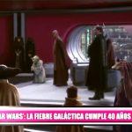 """""""Star Wars"""": La fiebre galáctica cumple 40 años"""