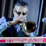 """Prestigioso músico Alberto Martínez presente en el """"II Congreso Trompetistas Latinos"""" de Trujillo"""