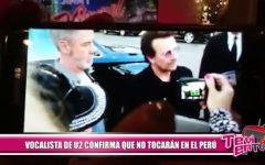 Vocalista de U2 confirma que no tocarán en el Perú