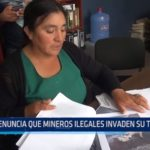 Santiago de Chuco: Agricultora denuncia que mineros ilegales invaden su terreno