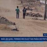 Alto Trujillo: Más de 8 mil firmas recolectan para distritalización