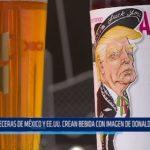 Cerveceras de México y EE.UU. crean bebida con imagen de Donald Trump