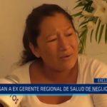 Acusan de negligencia médica a ex gerente regional de Salud