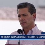 México: Presidente ordena inspeccionar presunto espionaje