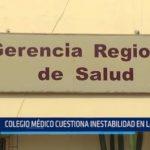 La Libertad: Colegio Médico cuestiona inestabilidad en la GERESA