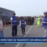 La Libertad: Inspectores de Transporte son amenazados de muerte