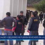 La Libertad: Alcaldes y regidores no fueron revocados