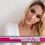 Julieta Rodríguez no podrá regresar al Perú