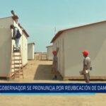 Trujillo: Gobernador se pronuncia sobre reubicación de damnificados