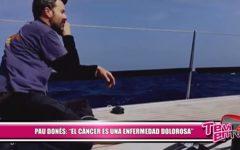 "Pau Donés: ""El cáncer es una enfermedad dolorosa"""