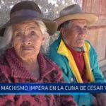Santiago de Chuco: Machismo impera en la cuna de César Vallejo