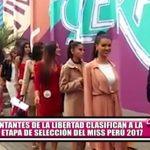 Representantes de La Libertad clasifican a la segunda etapa de selección del Miss Perú 2017