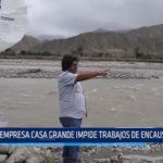 Río Chicama: Empresa Casa Grande impide trabajos de encauzamiento