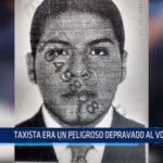 Trujillo: Taxista era un peligroso depravado al volante
