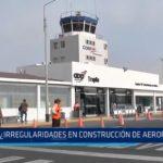 Huanchaco: ¿Irregularidades en construcción de aeropuerto?