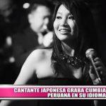 Cantante japonesa graba cumbia peruana en su idioma