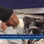 Ayuda social: Anciano damnificado necesita urgente ayuda