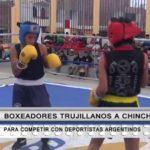 Boxeadores trujillanos irán a Chincha para competir con deportistas argentinos