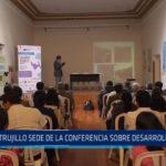 Trujillo fue sede de la Conferencia Regional sobre Desarrollo Social