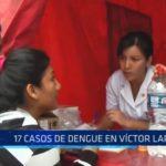 Víctor Larco: 17 casos de dengue