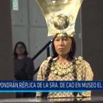 Expondrán réplica de la Señora de Cao en museo El Brujo