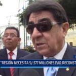 """Lambayeque: """"Región necesita 577 millones de soles para reconstrucción"""""""