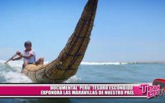 """Documental """"Perú: Tesoro escondido"""" expondrá las maravillas de nuestro país"""