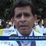 Lambayeque: Séptimo día de huelga médica