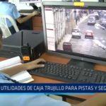 Utilidades de Caja Trujillo destinadas para pistas y seguridad