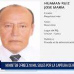 Chimbote: Mininter ofrece 10 mil soles por la captura de rector prófugo