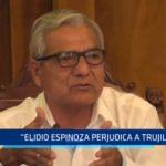 "Daniel Marcelo: ""Elidio Espinoza perjudica a Trujillo"""