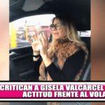 Critican a Gisela Valcárcel por su actitud frente al volante