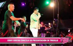 Jerry Rivera cancela presentación en Trujillo
