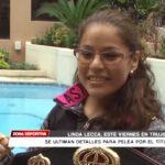 Linda Lecca llega hoy viernes a Trujillo
