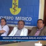 Trujillo: Médicos entregarán áreas asistenciales