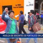 Huelga de docentes se fortalece en La Libertad