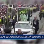 Trujillo: Local de caballos de paso será usado para fieles