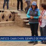 UNESCO: Chan Chan, ejemplo de prevención