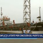 Conflicto latente por concesión del Puerto Salaverry
