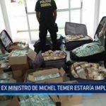 Brasil: Ex ministro de Michel Temer estaría implicado en desvío de fondos públicos