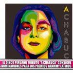 """Disco tributo peruano """"A Chabuca"""" consigue dos nominaciones en los Grammy Latinos"""